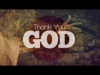 Thank You God | Freebridge Media | Preaching Today Media
