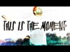 This Is The Moment | Freebridge Media | Preaching Today Media
