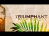 Triumphant (Palm Sunday) | Freebridge Media | Preaching Today Media