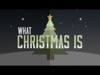 What Christmas Is | Freebridge Media | Preaching Today Media