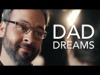 DAD DREAMS