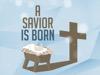 A Savior Is Born | Hyper Pixels Media | Preaching Today Media