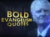 Bold Evangelism Quotes | Hyper Pixels Media | Preaching Today Media