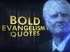 Bold Evangelism Quotes | Hyper Pixels Media | Preaching Today Media