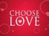 Choose Love | Hyper Pixels Media | Preaching Today Media