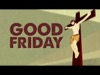 Good Friday | Hyper Pixels Media | Preaching Today Media