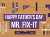 Happy Father's Day Mr. Fix It | Hyper Pixels Media | Preaching Today Media