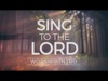 Sing To The Lord-Worship Intro | Hyper Pixels Media | Preaching Today Media