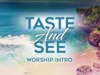 Taste And See Worship Intro | Hyper Pixels Media | Preaching Today Media