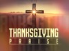 Thanksgiving Praise | Hyper Pixels Media | Preaching Today Media