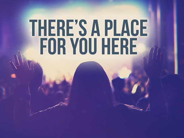THERE'S A PLACE HERE FOR YOU