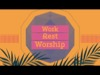 Work Rest Worship | Hyper Pixels Media | Preaching Today Media
