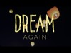 Dream Again | MyChurchTeam | Preaching Today Media