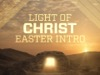 Light Of Christ Easter Intro | Motion Worship | Preaching Today Media