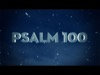 Psalm 100 | Overflow Media Group | Preaching Today Media