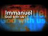 Immanuel   Organic Videos   Preaching Today Media