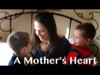 A Mother's Heart | RamFaith Films | Preaching Today Media