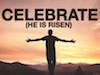 Celebrate (He Is Risen) | Remedy Media | Preaching Today Media