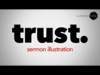 TRUST. SERMON ILLUSTRATION
