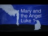 Mary And The Angel (Luke 1) | Nathan VonMinden | Preaching Today Media