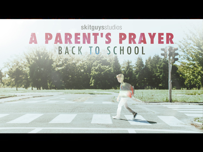 A Parent's Prayer | Skit Guys Studios | Preaching Today Media