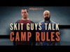 SKIT GUYS TALK CAMP RULES