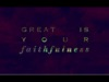 Faithfulness Video Worship Song Track with Lyrics | Hillsong Worship | Preaching Today Media