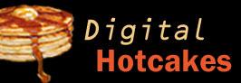 Digital Hotcakes