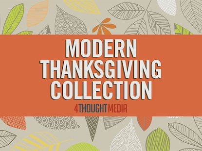 MODERN THANKSGIVING COLLECTION 4ThoughtMedia