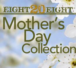 EIGHT20EIGHT MOTHER'S DAY COLLECTION