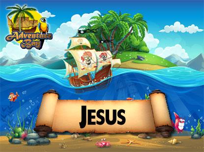 ADVENTURE BAY: JESUS