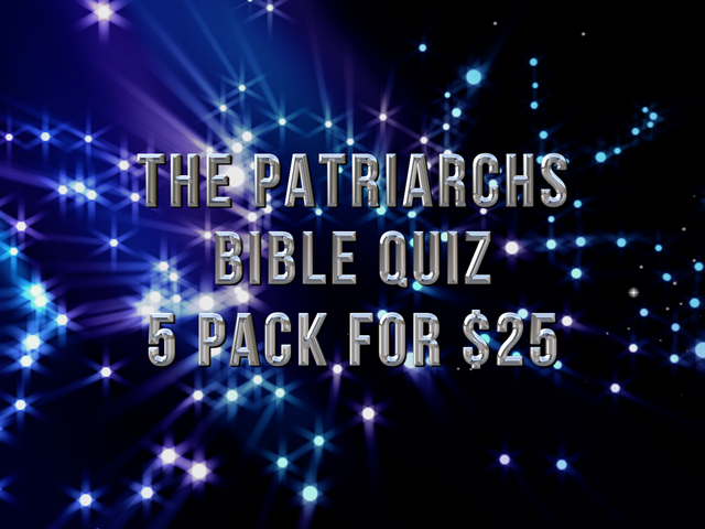 THE PATRIARCHS BIBLE QUIZ: 5 PACK