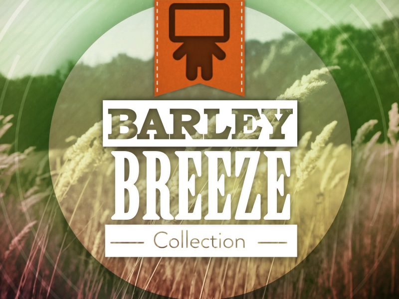 BARLEY BREEZE COLLECTION