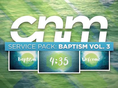 SERVICE PACK: BAPTISM VOLUME. 3
