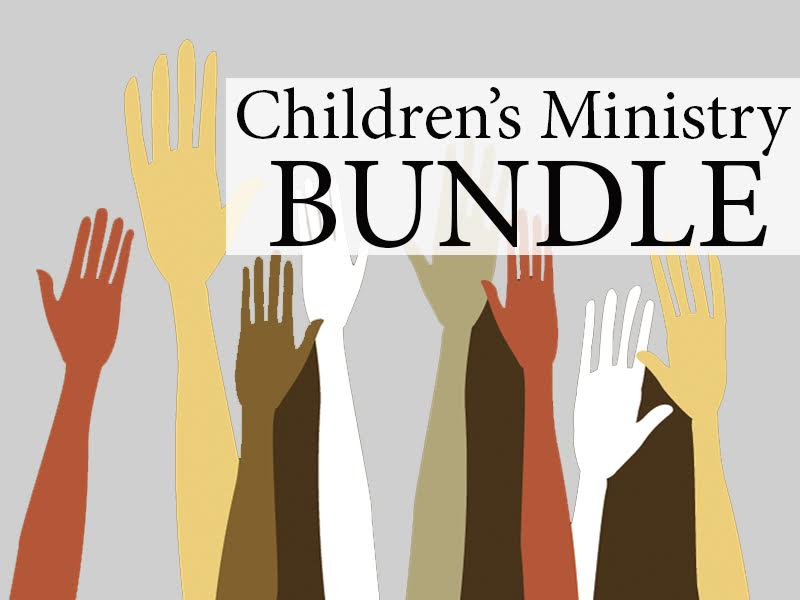 CHILDREN'S MINISTRY BUNDLE
