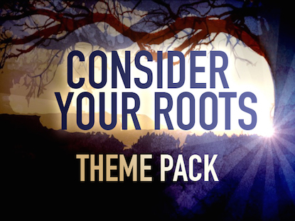 CONSIDER YOUR ROOTS THEME PACK
