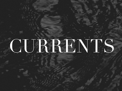 CURRENTS COLLECTION