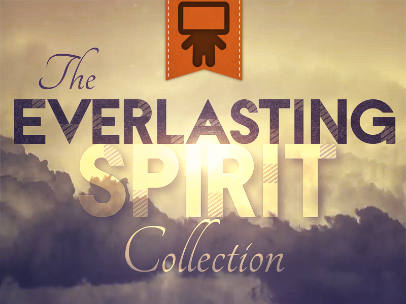 EVERLASTING SPIRIT COLLECTION