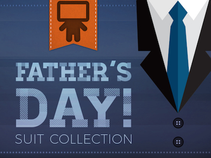 FATHER'S DAY SUIT COLLECTION