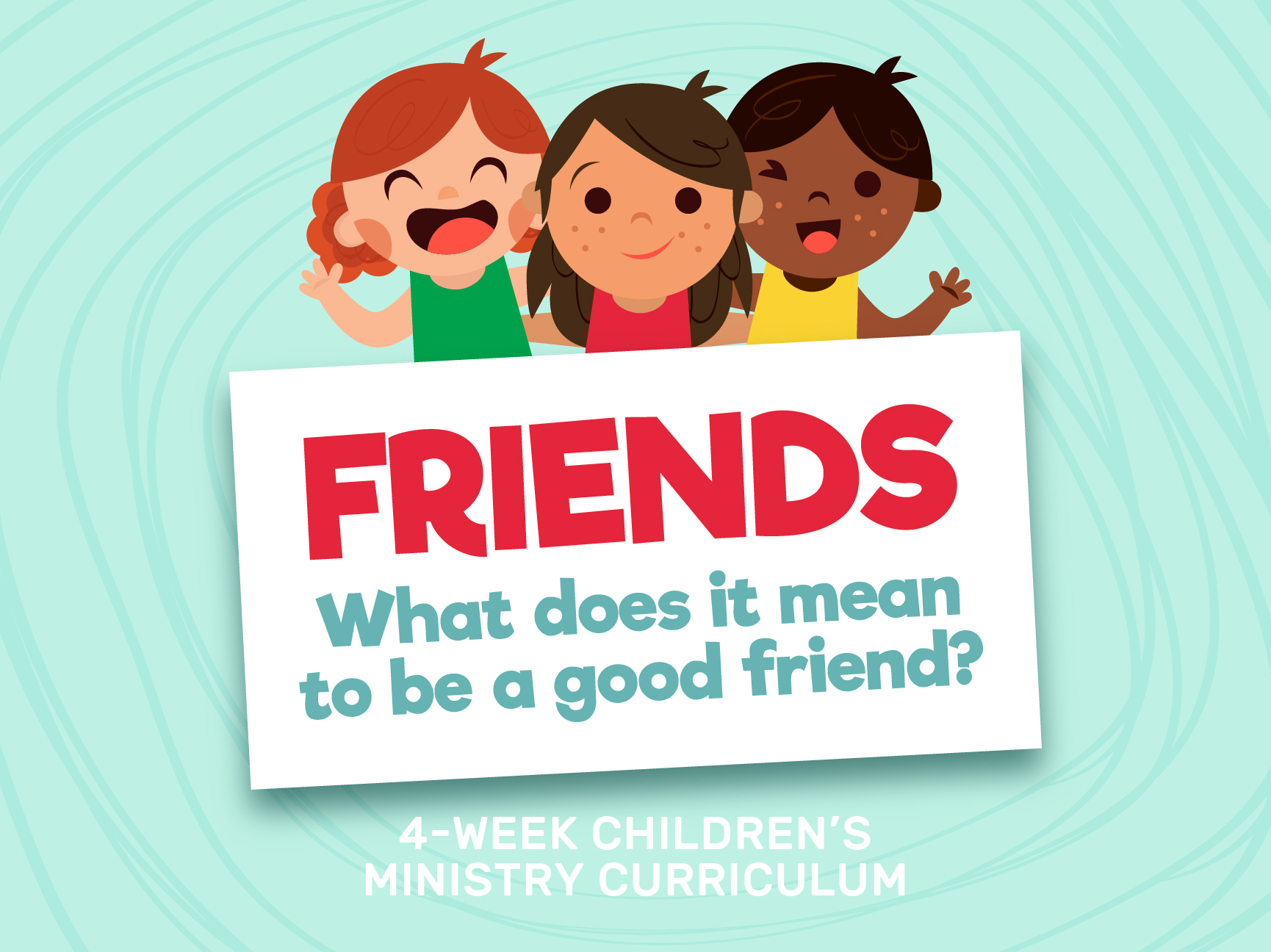 BEST FRIENDS: 4 WEEK CURRICULUM