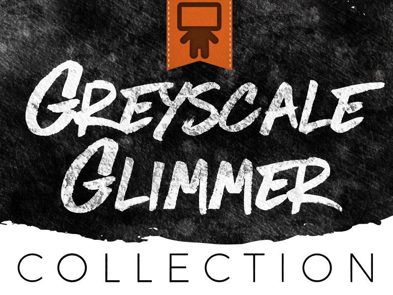 GREYSCALE GLIMMER COLLECTION