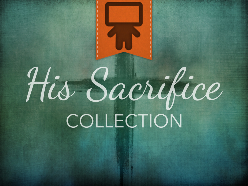 HIS SACRIFICE COLLECTION