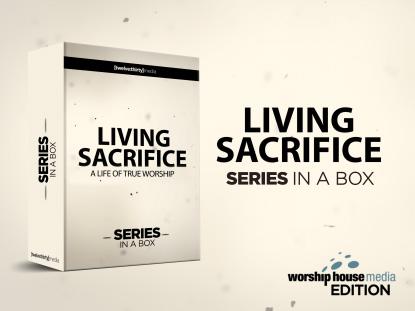 LIVING SACRIFICE: SERIES IN A BOX