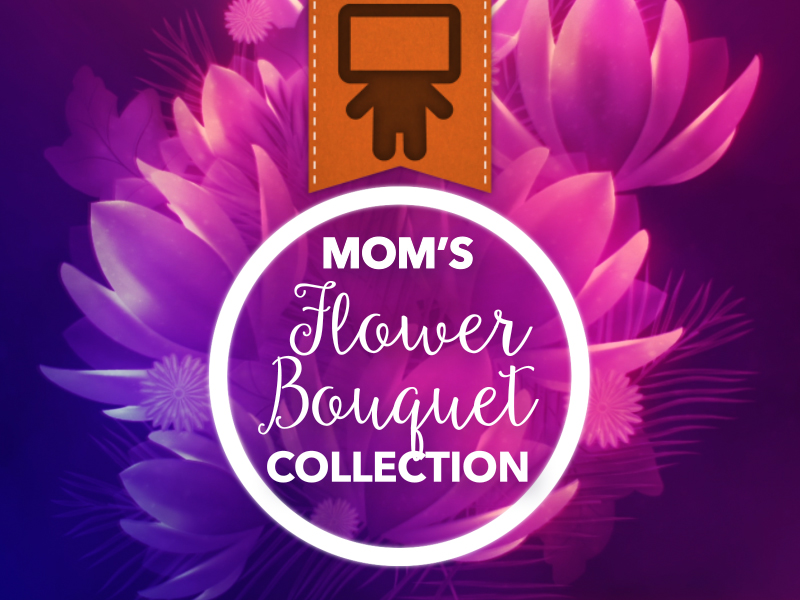 MOM'S FLOWER BOUQUET COLLECTION