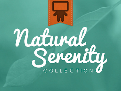 NATURAL SERENITY COLLECTION