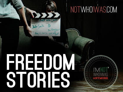 NOT WHO I WAS: FREEDOM STORIES