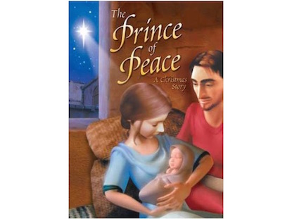 THE PRINCE OF PEACE: A CHRISTMAS STORY