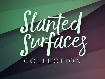 SLANTED SURFACES COLLECTION