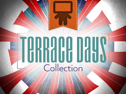 TERRACE DAYS COLLECTION