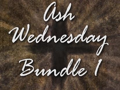 ASH WEDNESDAY BUNDLE 1